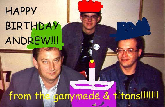 Happy Birthday Andrew Ellard. And: sorry.