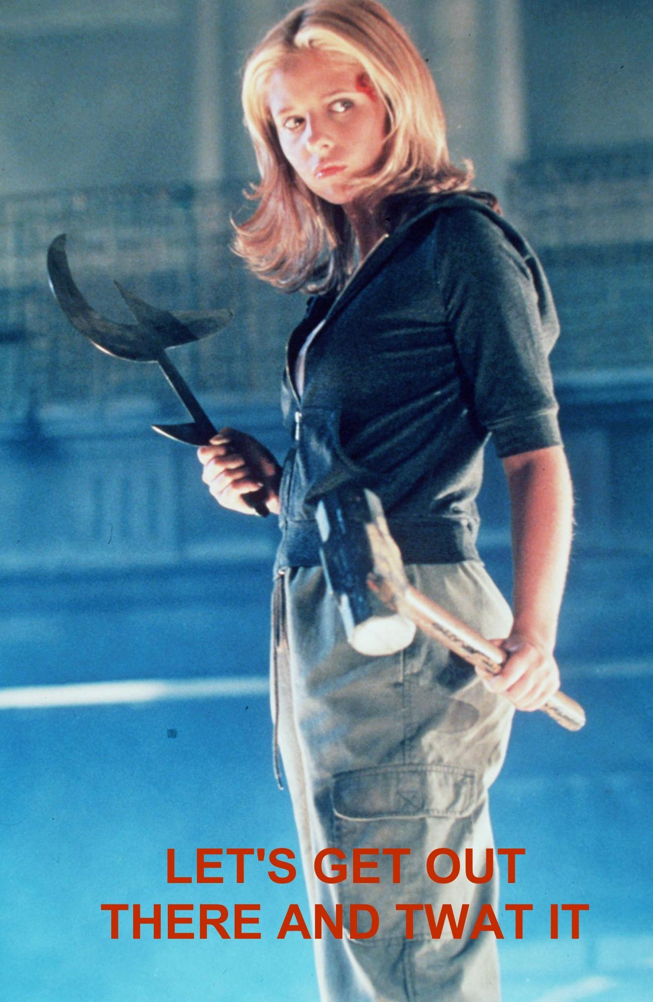Buffy Twat it